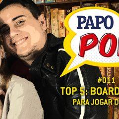 Papo Pop #011 – Top 5 board games para jogar de dois!