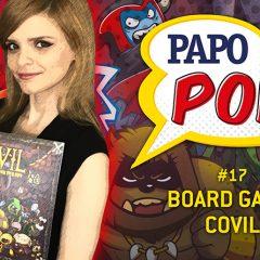 Papo Pop #17 – Jogo de Tabuleiro: Covil (como jogar)