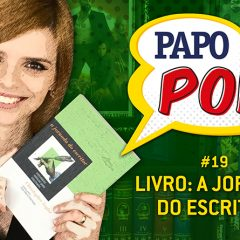 Papo Pop #19 – Livro: A Jornada do Escritor
