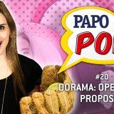 Papo Pop #20 – Operation Proposal (dorama na NetFlix)