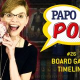 Papo Pop #26 – Timeline (board game)