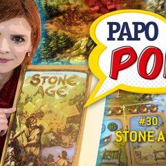 Papo Pop #30 – Stone Age (como jogar)