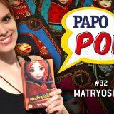 Papo Pop #31 – Matryoshka (como jogar)