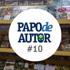 Papo de Autor #10: Como escrever um livro até o final