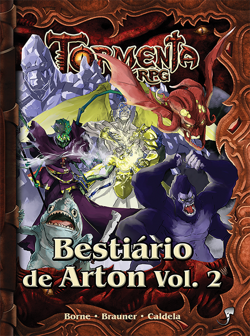 Bestiário de Arton volume 2, suplemento de Tormenta RPG escrito por Lucas Borne, Gustavo Brauner e Leonel Caldela.
