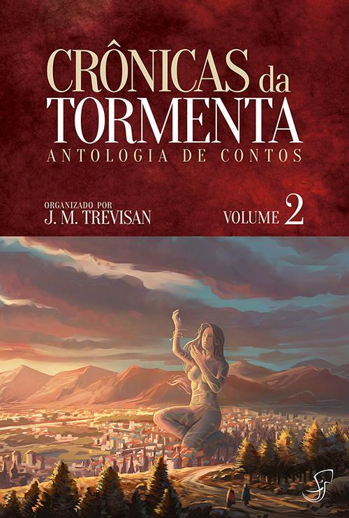 Crônicas da Tormenta vol.2, antologia organizada por J. M. Trevisan, contendo o conto O Coração de Arton, de Lucas Borne.